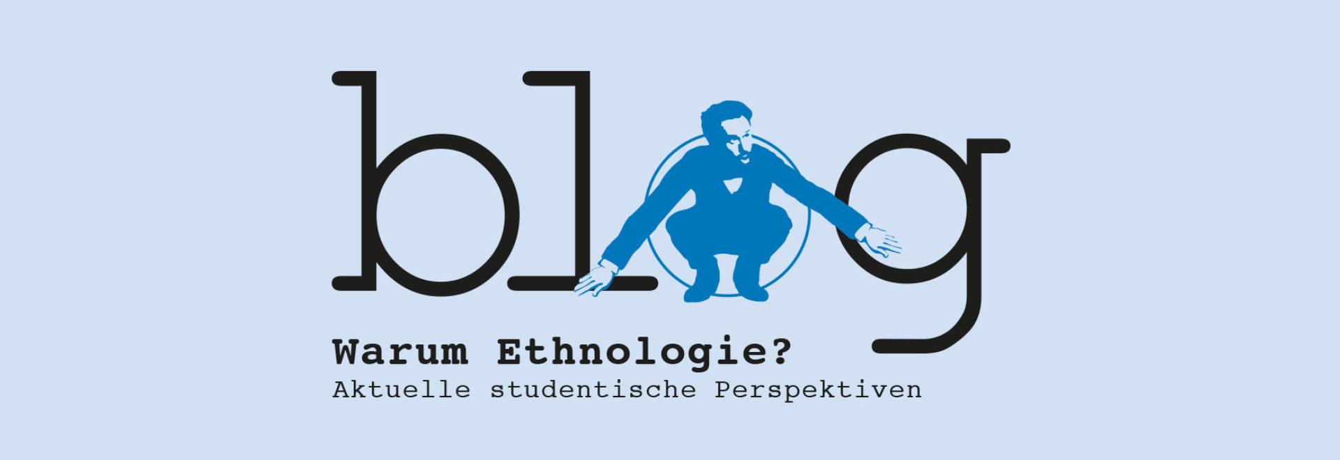 Warum Ethnologie?